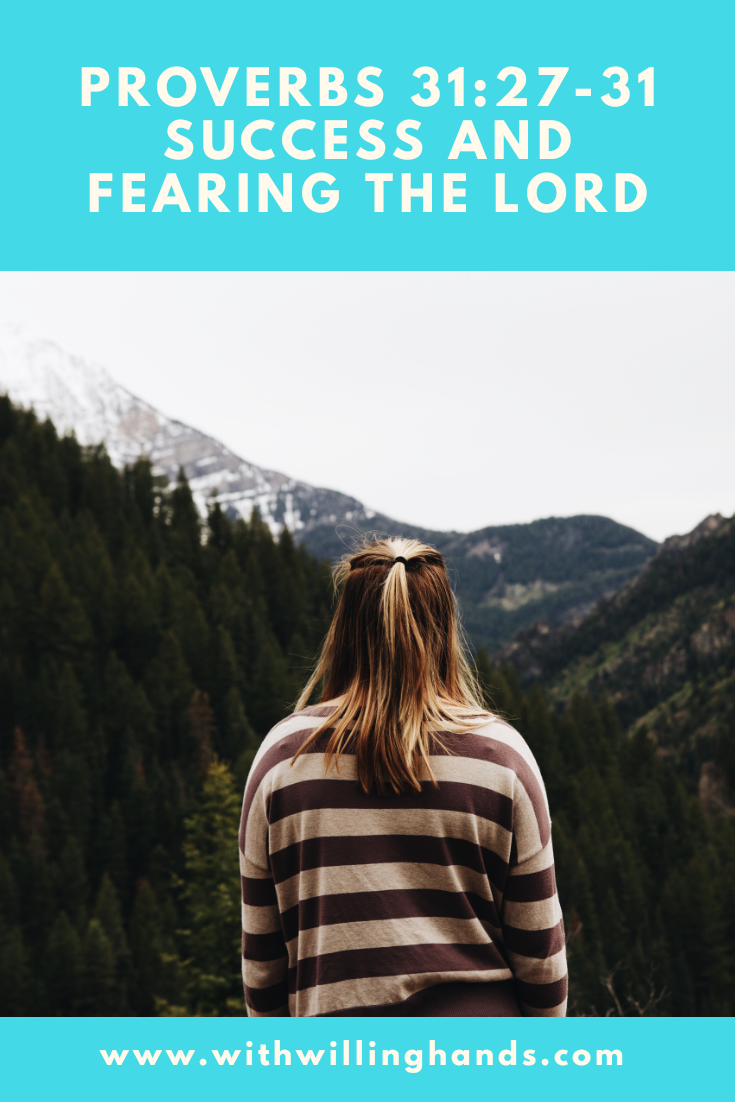 Proverbs 31:27-31~ Success and Fearing the Lord- Finding success as a Christian Woman