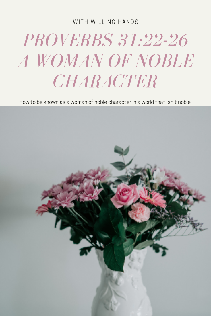 Proverbs 31:22-26 ~ A Woman of Noble Character